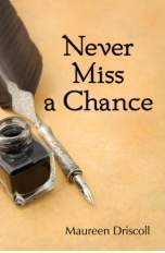 never-miss-a-chance-by-maureen-driscoll