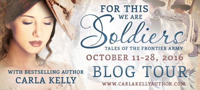 for-this-we-are-soldiers-carla-kelly-blog-tour